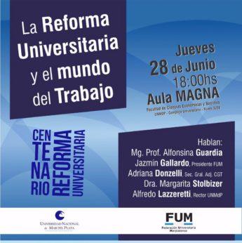 """""""La Reforma Universitaria y el Mundo del Trabajo"""" en la Facultad de Ciencias Económicas y Sociales UNMDP , complejo Universitario – Funes 3250."""